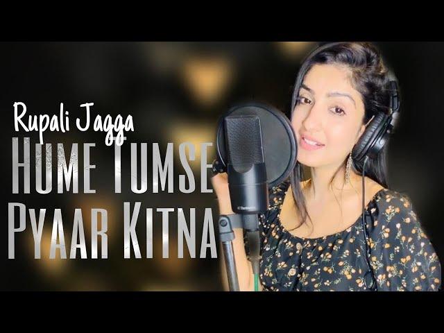 Hume Tumse Pyaar Kitna | Rupali Jagga | Female Version| RJ