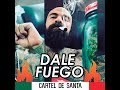 Cartel De Santa // Dale Fuego // Ft. Big Man // Con Letra // RAP MEXICANO