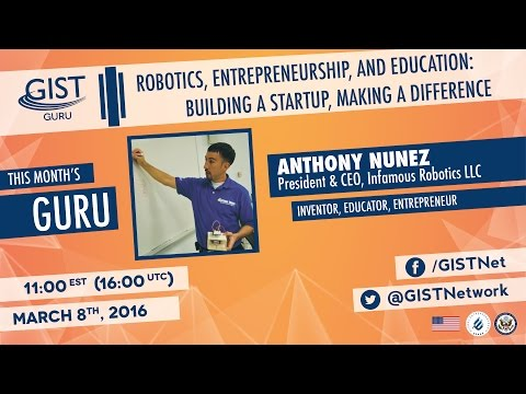 "GIST GURU - ""Robotics, Entrepreneurship, and Education: Building a Startup, Making a Difference"""