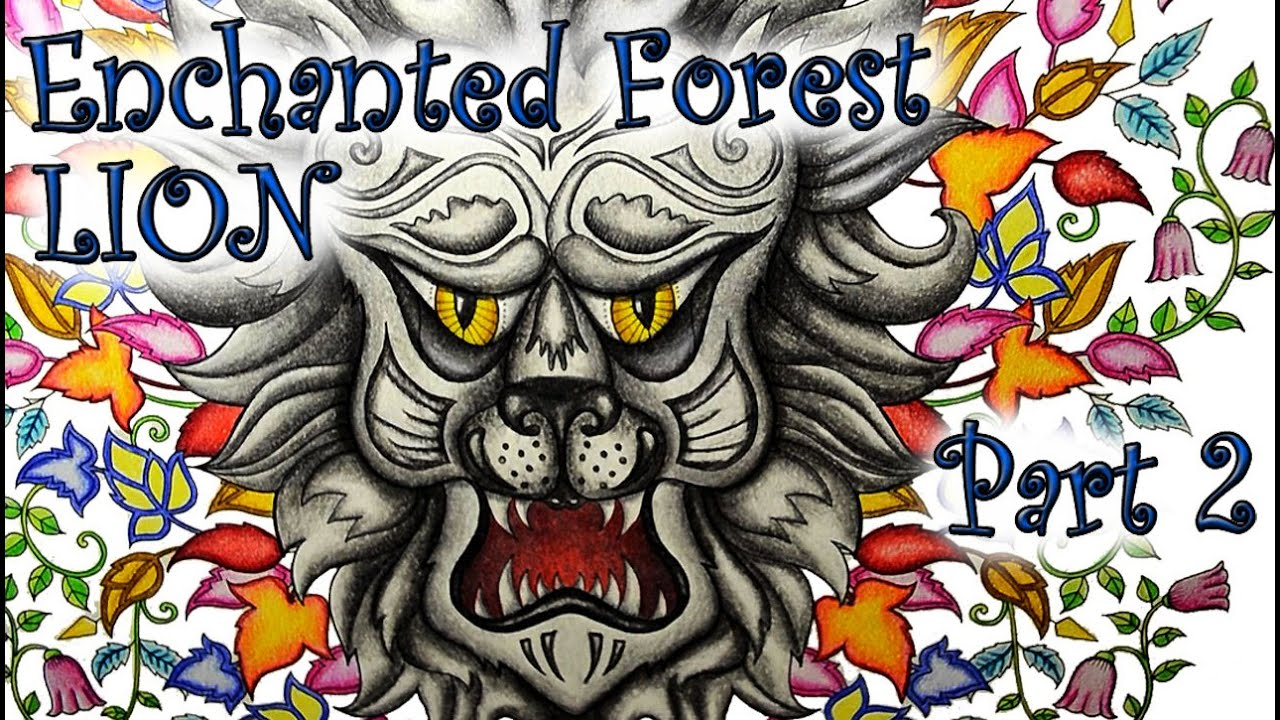 Enchanted Forest Coloring Book Tutorial - Lion Part 2 - Colored ...