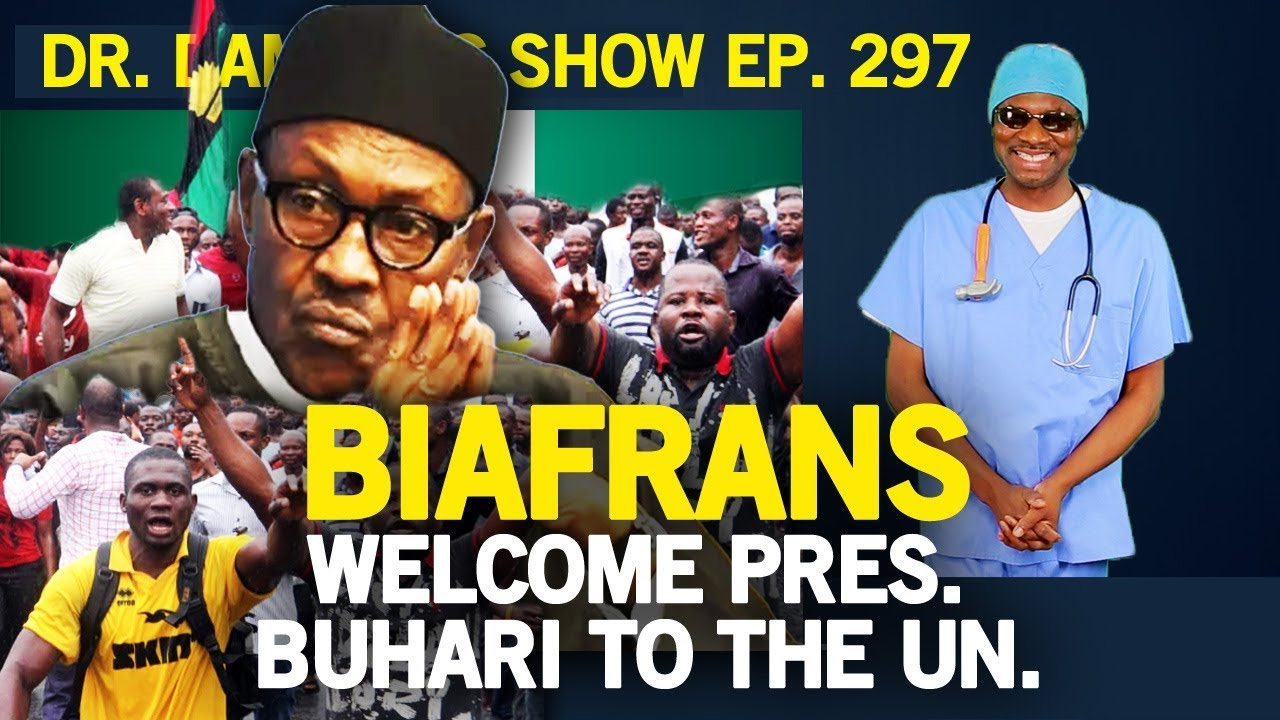 Download Dr. Damages Show - episode 297: Biafrans welcome Pres. Buhari to the UN