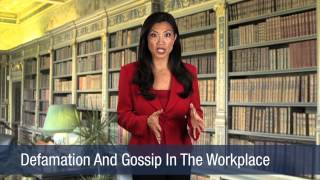 Defamation And Gossip In The Workplace