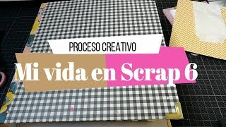 Proceso creativo de Mi vida en Scrap 6   Yoltzin Handmade