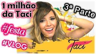 Baixar Festa de 1 milhão da Taciele Alcolea #1milhaodataci - VLOG Vivi Martins (3ª PARTE)