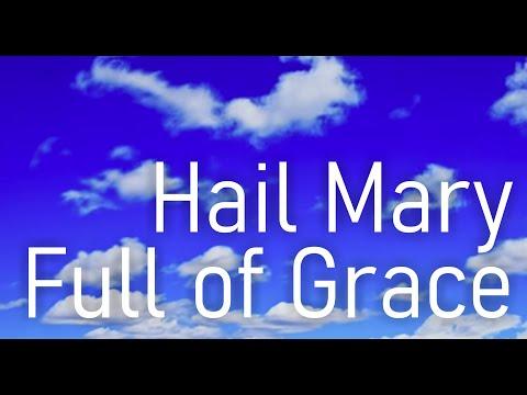 Hail Mary, Full of Grace [HD]
