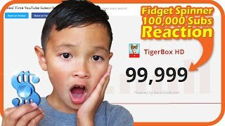 FIDGET SPINNER Kid Reaction to 100,000 Subscribers COUNTDOWN – TigerBox HD