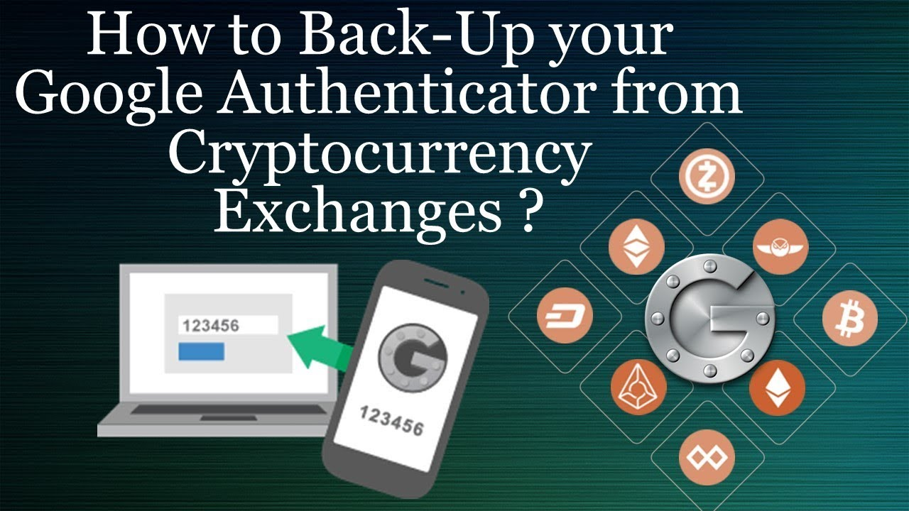 How To Back Up Your Google Authenticator From Cryptocurrency Exchanges Youtube