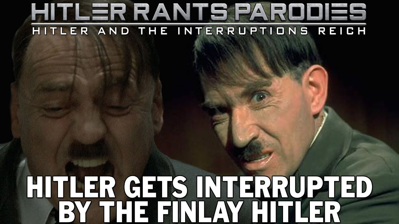 Hitler gets interrupted by the Finlay Hitler