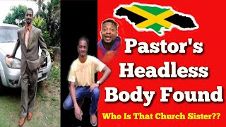 Pastor headless body found Last seen with HER