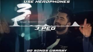 3Peg : Sharry Maan  8D Audio  8D Songs Library   USE HEADPHONES