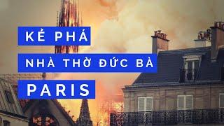 Nhà thờ Đức Bà Paris bị Kẻ thù Thứ hai phá hủy. Không phải tại thằng gù