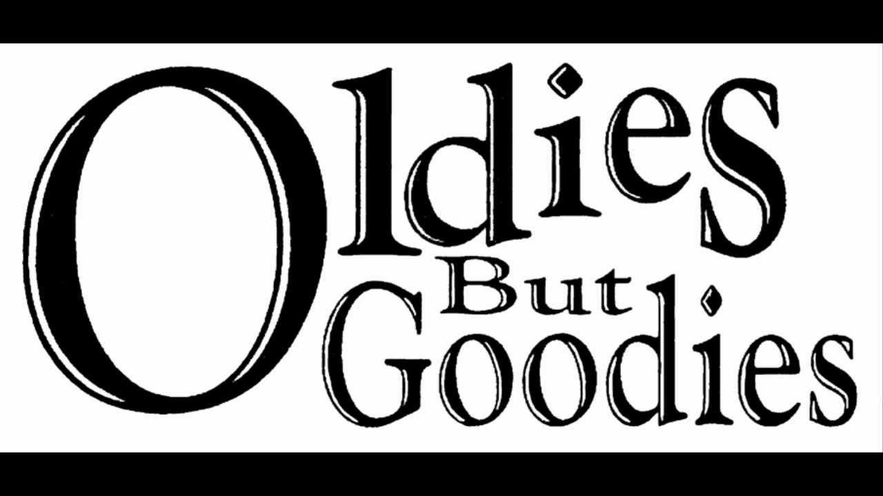 Kết quả hình ảnh cho Oldies but Goodies
