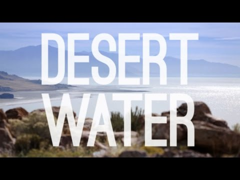 Desert Water: Climate Change and the Future of Great Salt Lake