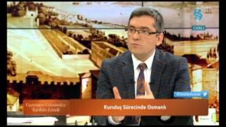Osmanlı nın Kuruluşu Geçmişten Günümüze Tarihin İzinde Haluk Selvi Resul Narin