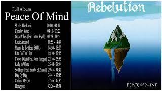 Rebelution Peace Of Mind Full Album Rebelution Greatest Hits Album