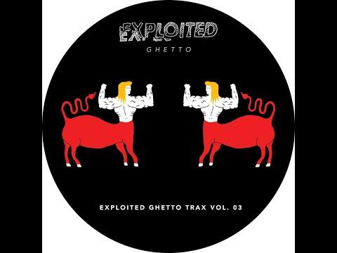 Various Artists - Shir Khan Presents Exploited Ghetto Trax, Vol. 3 (Exploited) [Full Album]