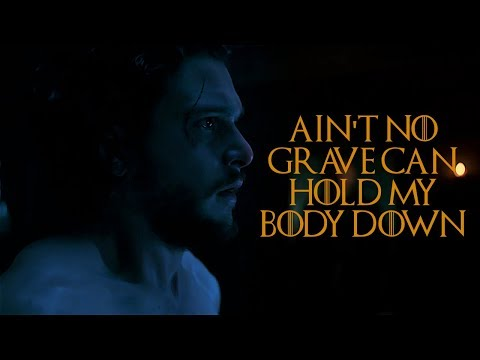 Game of Thrones || Ain't No Grave Can Hold My Body Down (ReUploaded)