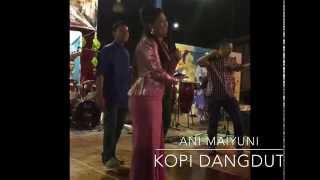 Video Kopi dangdut by Ani Maiyuni download MP3, 3GP, MP4, WEBM, AVI, FLV Juli 2018