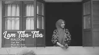 Download lagu RIALDONI - LAM TIBA TIBA (Official Video Clip)