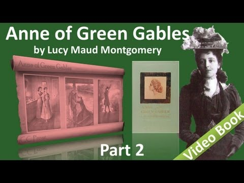 Part 2 - Anne of Green Gables Audiobook by Lucy Maud Montgomery (Chs 11-18)