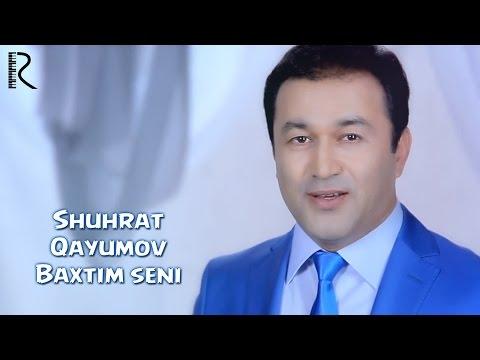 Shuhrat Qayumov - Baxtim seni   Шухрат Каюмов - Бахтим сени