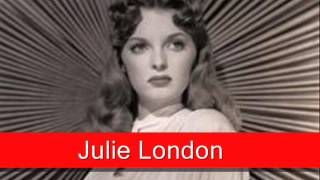 Julie London: I