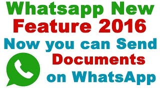 Now You Can Send Documents on Official  Whatsapp -Whatsapp Tips and Tricks in Hindi