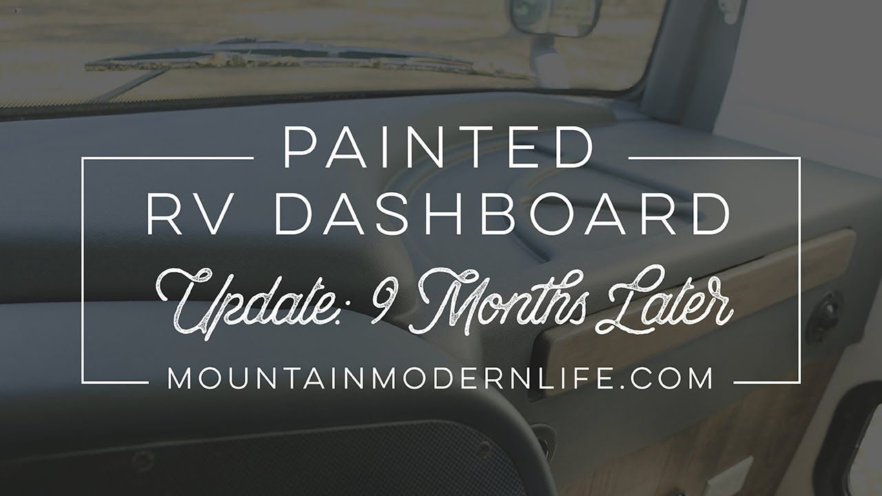 Painted RV Dashboard Update 9 Months Later