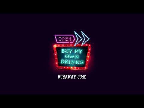 Runaway June - Buy My Own Drinks (Official Audio)