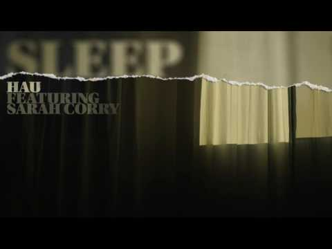 Hau 'Sleep' Ft. Sarah Corry (audio)