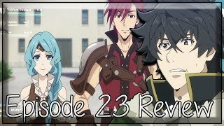 Level Grinding - The Rising of the Shield Hero Episode 23 Anime Review