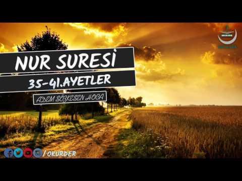 Nur Suresi 35-41.ayetler - Adem Sözkesen Hoca