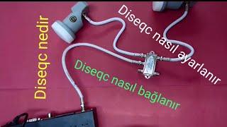 Diseqc switc nasıl bağlanır, diseqc nedir