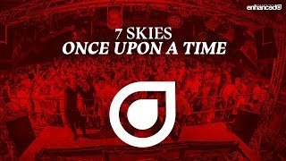 7 Skies Once Upon A Time OUT NOW