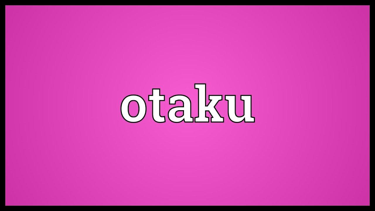otaku meaning youtube