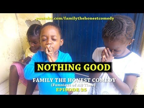 NOTHING GOOD Family The Honest Comedy Episode 35