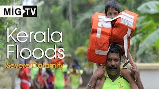 Kerala Floods 2018 | Worst calamity the state witnessed in a century