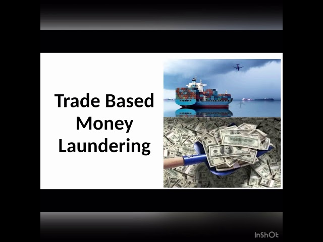 The common methods, challenges, red flags & effective approach towards Trade Based Money Laundering