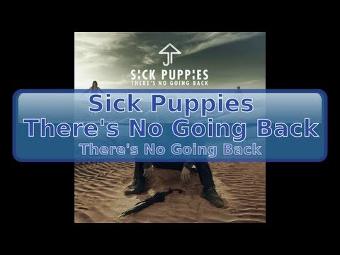 Sick Puppies - There's No Going Back [Lyrics, HD, HQ]