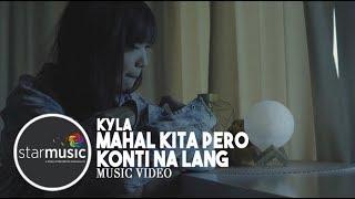 Baixar Kyla - Mahal Kita Pero Konti Na Lang (Official Music Video)