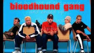 Watch Bloodhound Gang Jackass video