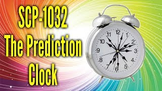 SCP-1032 The Prediction Clock | Object Class: Euclid |  appliance / temporal / predictive scp