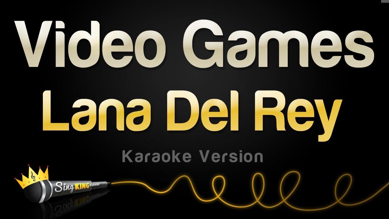 Lana Del Rey – Video Games (Karaoke Version)