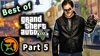 The Very Best of GTA V | Part 5 | AH | Achievement Hunter