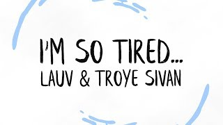Download Lauv & Troye Sivan - i'm so tired... (Lyrics) Mp3 and Videos