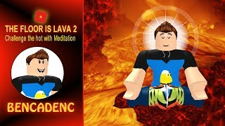 THE FLOOR IS LAVA IN ROBLOX | Challenge the hot with Meditation!