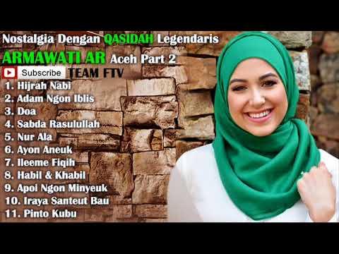 NOSTALGIA Dengan QASIDAH Legendaris ARMAWATI AR Aceh - Part 2