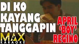 April Boy Regino - Di Ko Kayang Tanggapin (Karaoke Version)