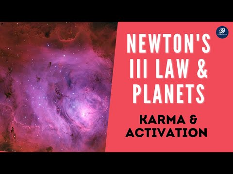 Newton's III Law and Planets- Karma & Activation   Aaskplanets Astrology