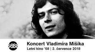 Záznam koncertu Vladimíra Mišíka | Projekt '68 I KVIFF 2018